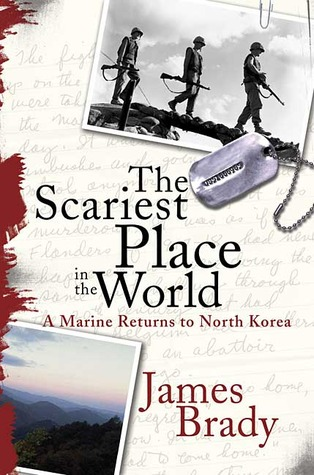 The Scariest Place in the World by James Brady