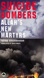 Suicide Bombers: Allah's New Martyrs