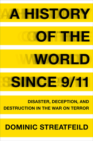 A History of the World Since 9/11 by Dominic Streatfeild