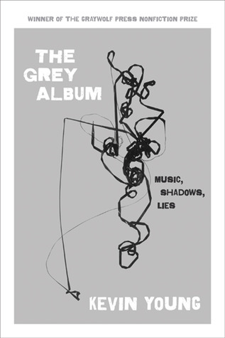 The Grey Album by Kevin Young