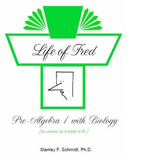 Life of Fred: Pre-Algebra 1 with Biology (Life of Fred College Prep Set #3)