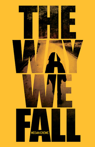 The Way We Fall by Megan Crewe