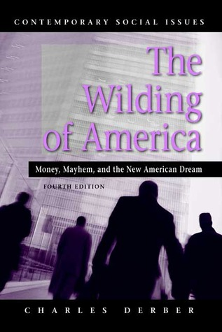 The Wilding of America: Money, Mayhem, and the New American Dream