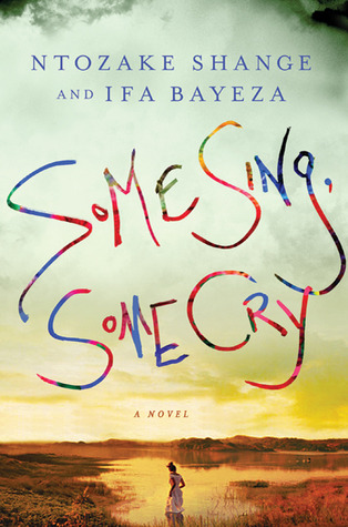Some Sing, Some Cry by Ntozake Shange