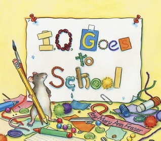 I.Q. Goes to School by Mary Ann Fraser