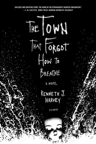 The Town That Forgot How to Breathe by Kenneth J. Harvey