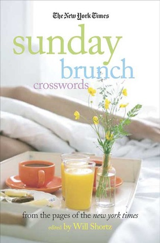 The New York Times Sunday Brunch Crosswords: From the Pages of The New York Times