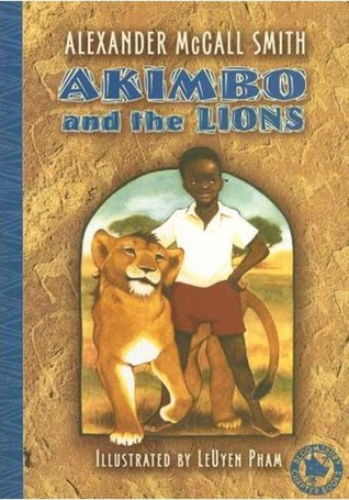 Akimbo and the Lions by Alexander McCall Smith