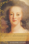Marie Antoinette: The Last Queen of France