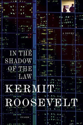 In the Shadow of the Law by Kermit Roosevelt III