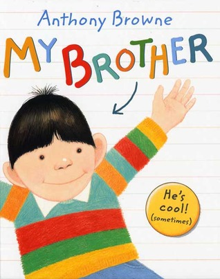 My Brother by Anthony Browne