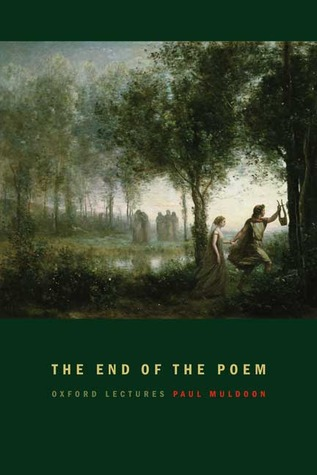 The End of the Poem by Paul Muldoon