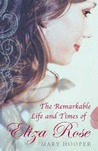 The Remarkable Life and Times of Eliza Rose