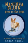 Minerva Clark Goes to the Dogs (Minerva Clark, #2)