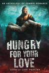 Hungry for Your Love by S.M. Cross