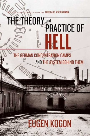 The Theory and Practice of Hell by Eugen Kogon