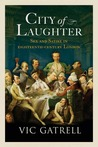 City of Laughter: Sex and Satire in Eighteenth-Century London