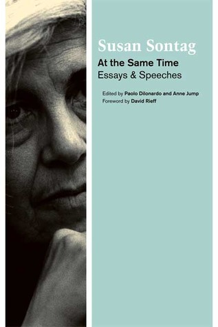At the Same Time by Susan Sontag