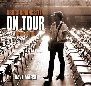 Bruce Springsteen on Tour by Dave Marsh