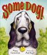 Some Dog!: A Picture Book