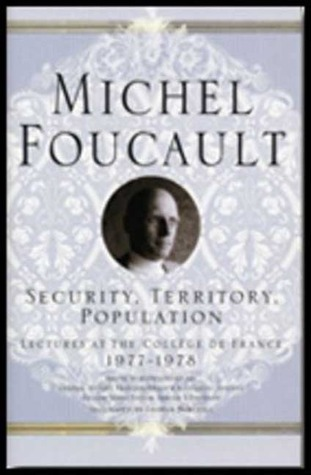 Lectures at the College de France, 1977-78 by Michel Foucault