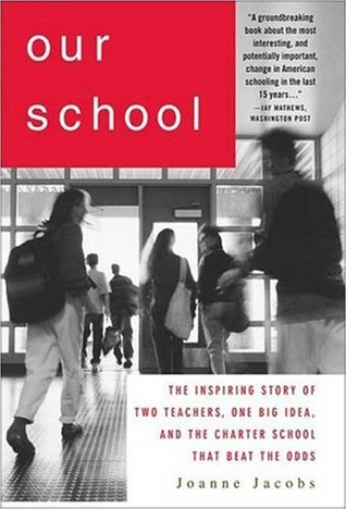 Our School: The Inspiring Story of Two Teachers, One Big Idea, and the School That Beat the Odds