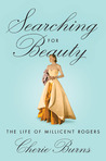 Searching for Beauty: The Life of Millicent Rogers, the American Heiress Who Taught the World About Style
