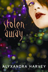 Stolen Away by Alyxandra Harvey
