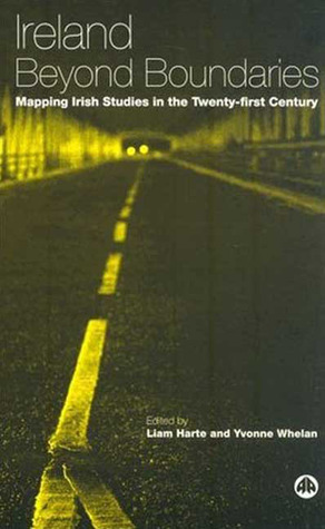 Ireland Beyond Boundaries: Mapping Irish Studies in the Twenty-First Century