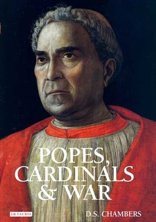 Popes, Cardinals and War: The Military Church in Renaissance and Early Modern Europe