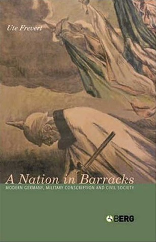 A Nation in Barracks by Ute Frevert