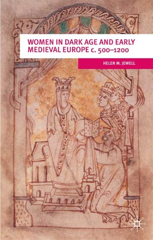 Women in Dark Age and Early Medieval Europe c.500-1200