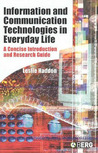 Information and Communication Technologies in Everyday Life: A Concise Introduction and Research Guide
