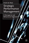 Strategic Performance Management: A Managerial and Behavioural Approach