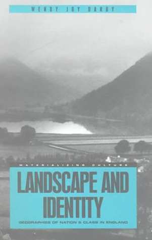 Landscape and Identity: Geographies of Nation and Class in England