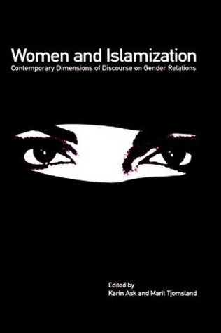 Women and Islamization: Contemporary Dimensions of Discourse on Gender Relations