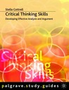 Critical Thinking Skills: Developing Effective Analysis and Argument (Palgrave Study Guides)