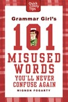 Grammar Girl's 101 Misused Words You'll Never Confuse Again