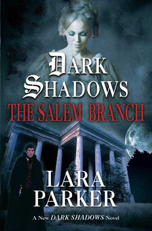 The Salem Branch by Lara Parker
