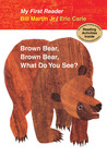 Brown Bear, Brown Bear, What Do You See? My First Reader by Bill Martin Jr.