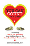 You Can Count on Cupid: Uncovering Love by the Numbers, from the First Date, to the Seven-Year Itch, to the Forever After