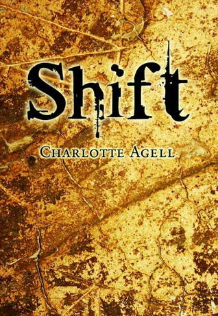 Shift by Charlotte Agell