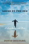 Saved By the Sea: A Love Story with Fish