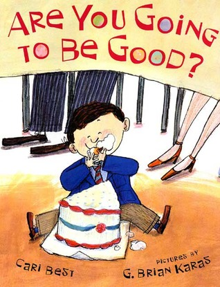 Are You Going to Be Good? (New York Times Best Illustrated Books by Cari Best