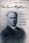 Pen Is Mightier, The: The Muckraking Life of Charles Edward Russell