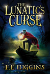 The Lunatic's Curse (Tales From The Sinister City, #4)