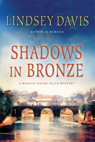 Shadows in Bronze: A Marcus Didius Falco Mystery