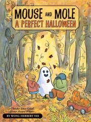 Mouse and Mole, A Perfect Halloween by Wong Herbert Yee