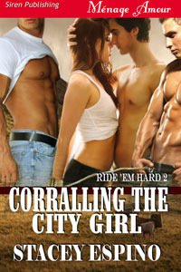Corralling the City Girl by Stacey Espino
