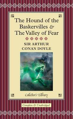 The Hound of the Baskervilles & The Valley of Fear (Sherlock Holmes #5, 7)